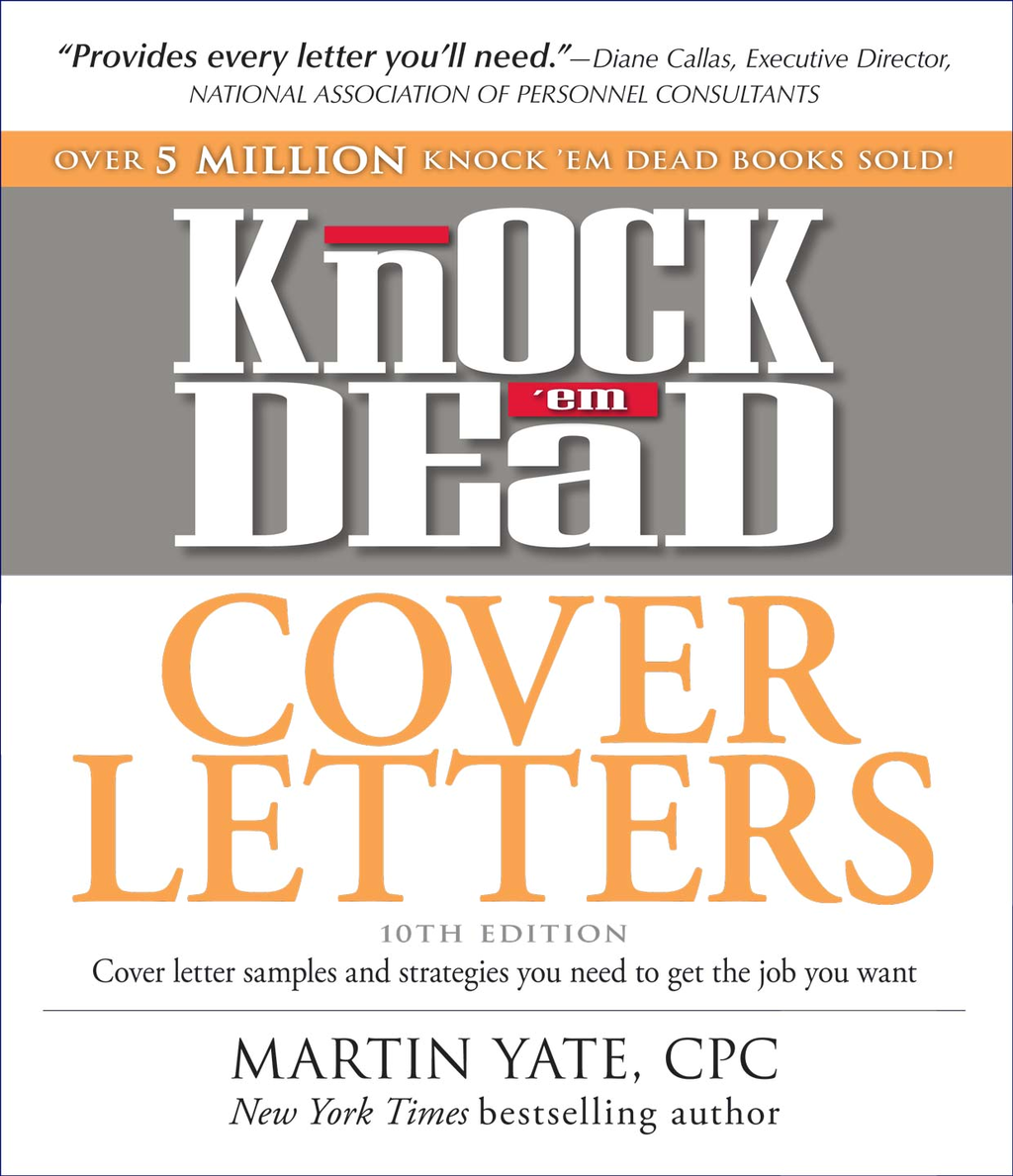 Knock 'em Dead Cover Letters By: Martin Yate