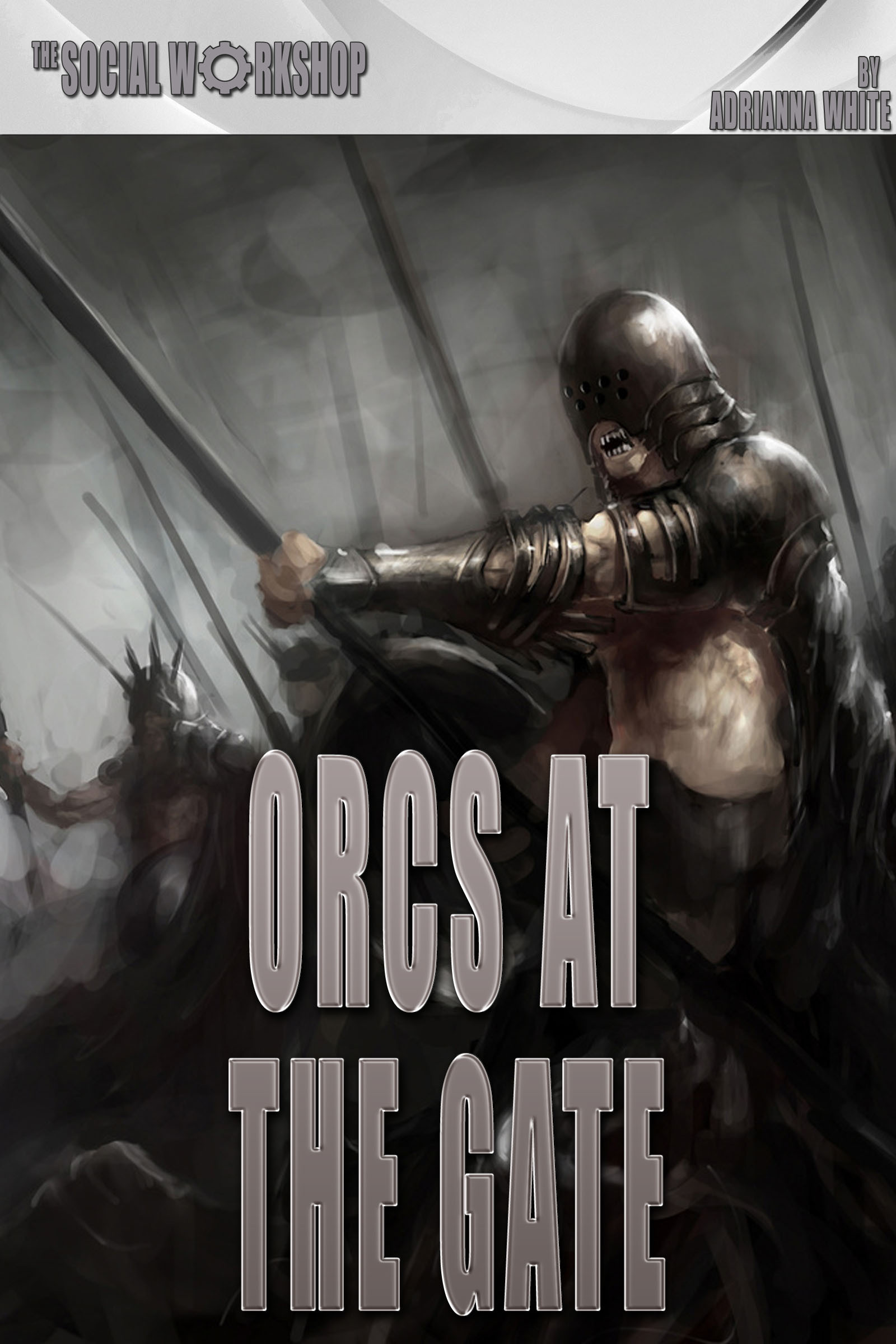 Orcs at the Gate (The Social Workshop)