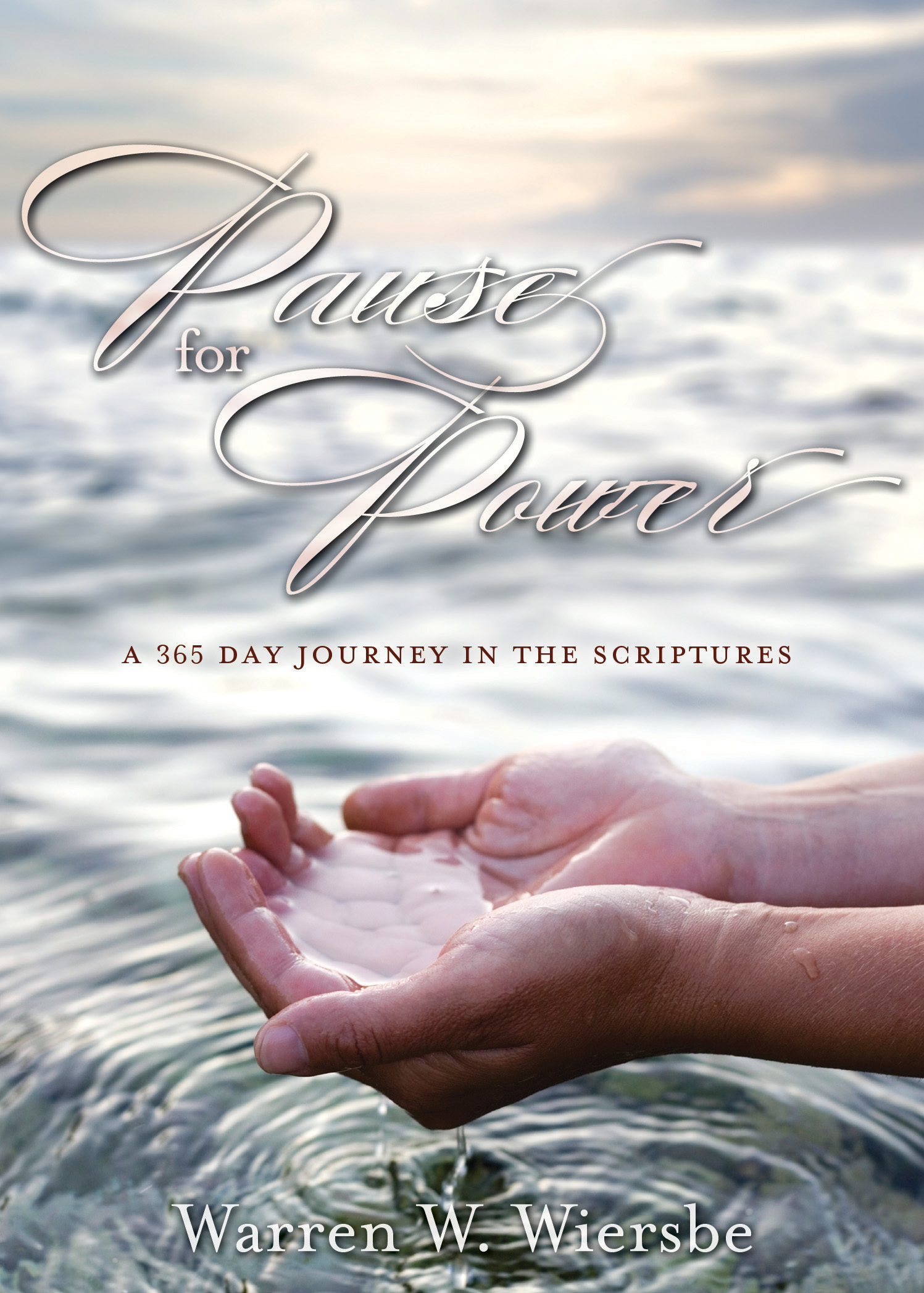 Pause for Power: A 365-Day Journey through the Scriptures By: Warren W. Wiersbe