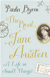The Real Jane Austen: A Life In Small Things: