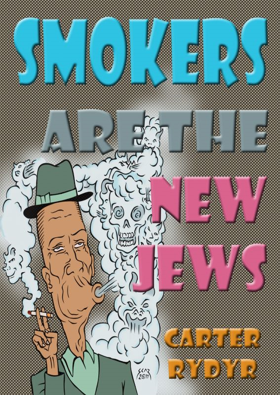 Smokers Are The New Jews