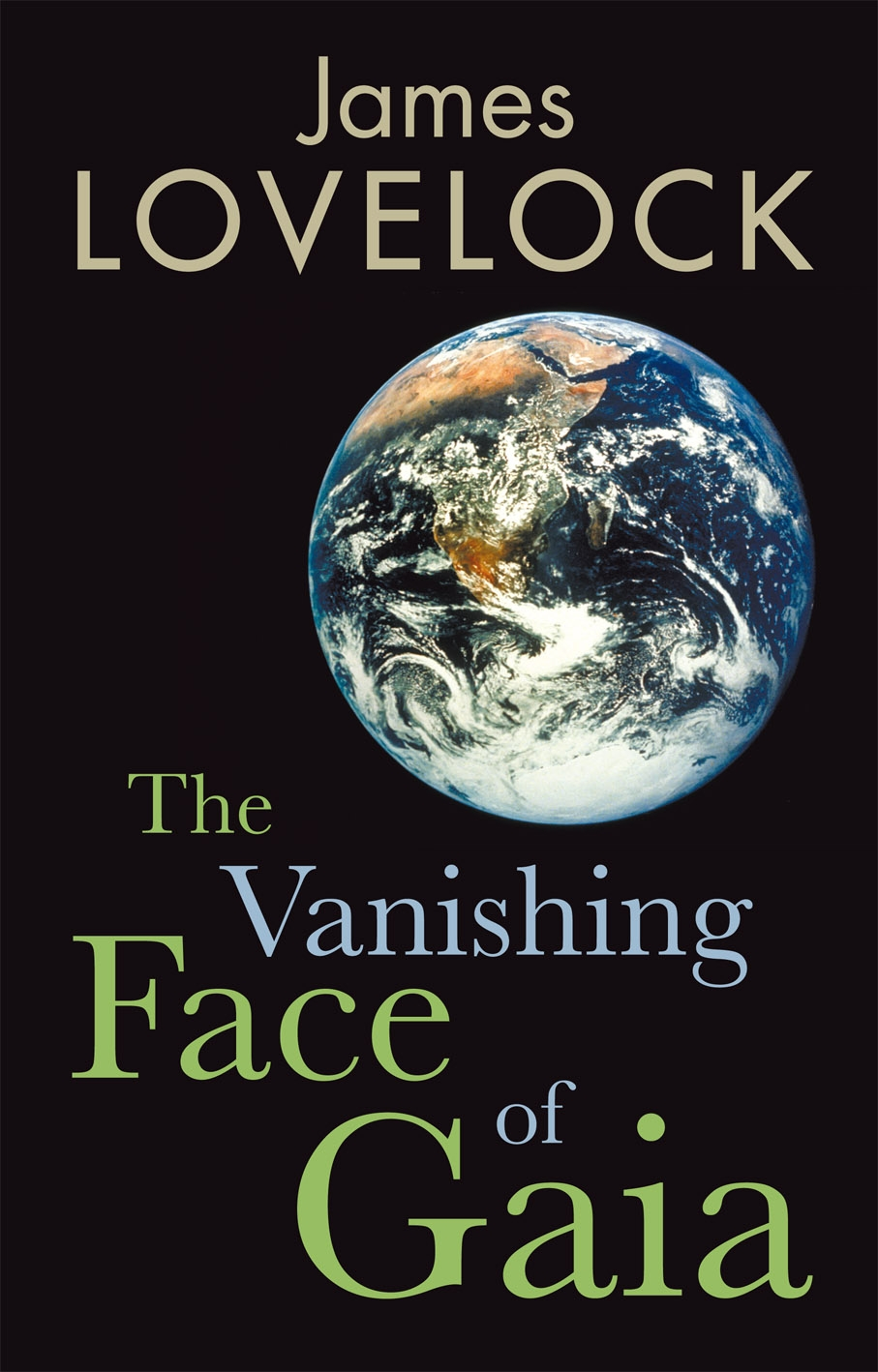 The Vanishing Face of Gaia A Final Warning