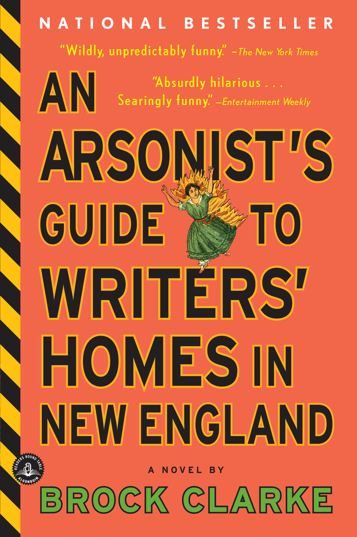 An Arsonist's Guide to Writers' Homes in New England By: Brock Clarke
