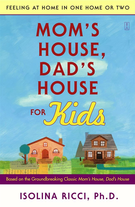 Mom's House, Dad's House for Kids By: Isolina Ricci