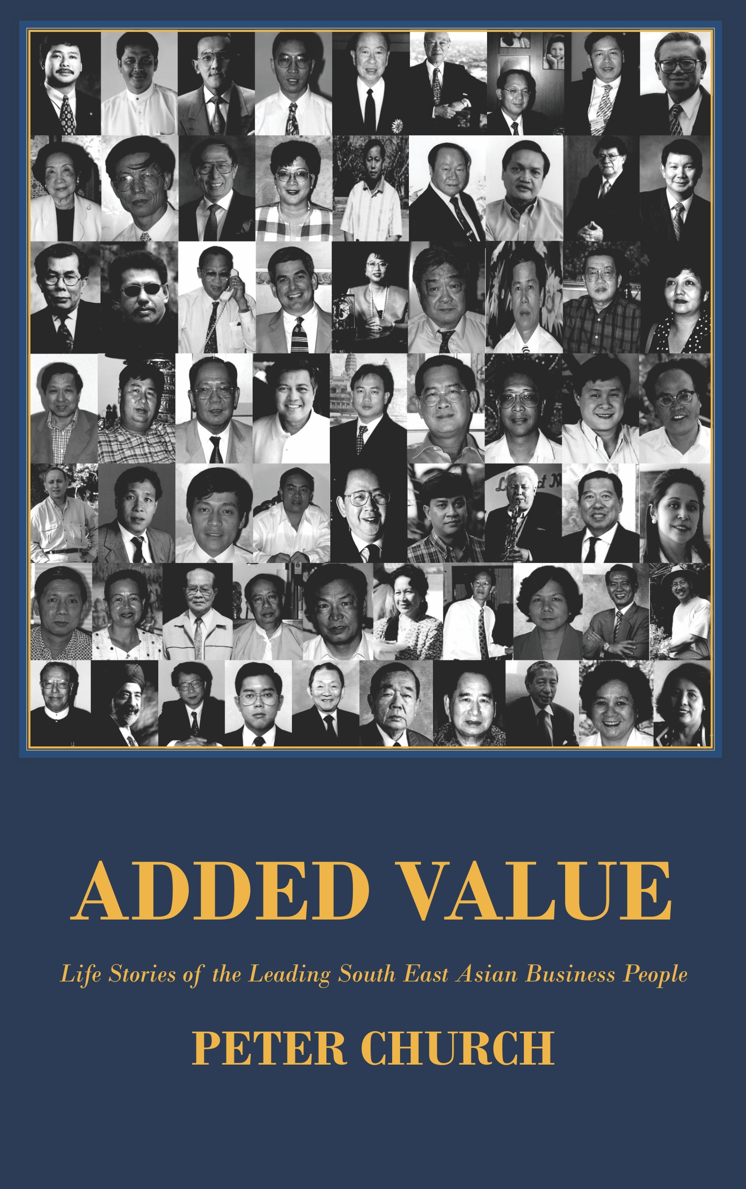 Added Value – the Life Stories of Leading South East Asian Business People