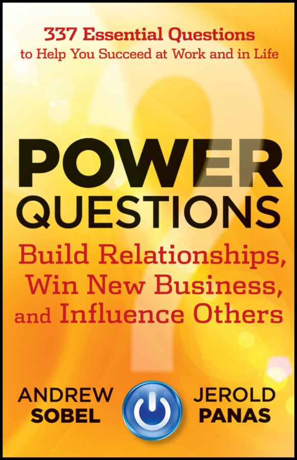 Power Questions By: Andrew Sobel,Jerold Panas