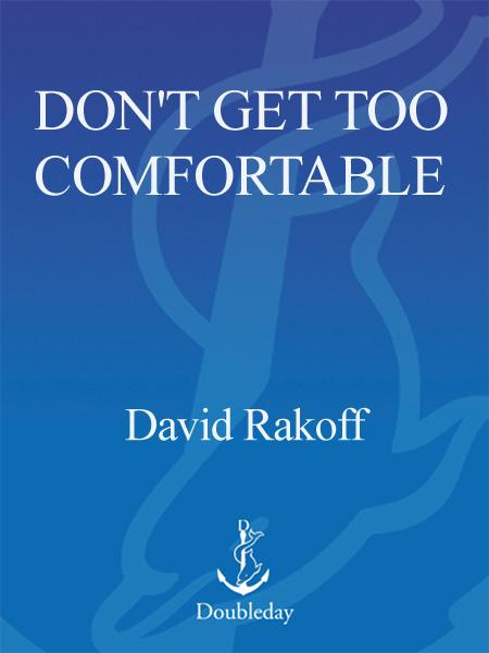 Don't Get Too Comfortable By: David Rakoff