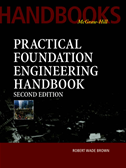 Practical Foundation Engineering Handbook, 2nd Edition