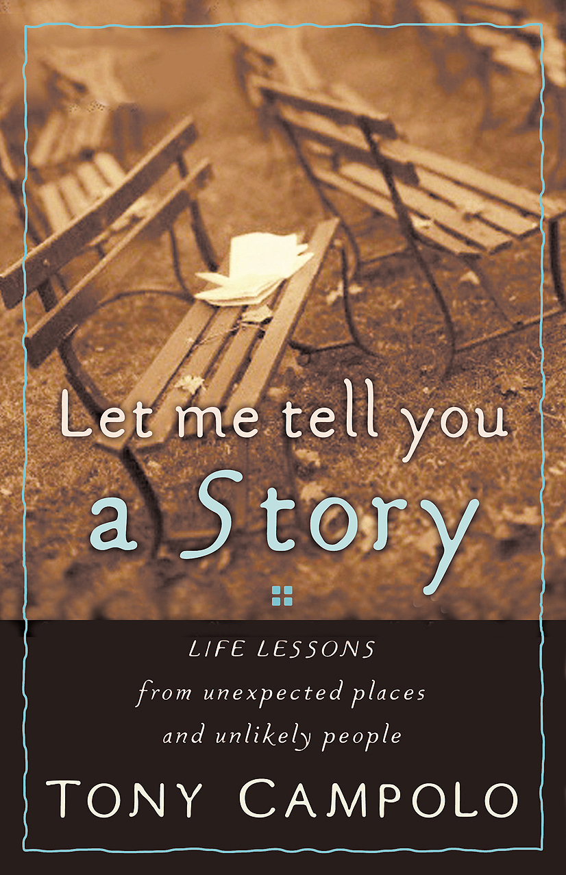 Let Me Tell You a Story By: Tony Campolo