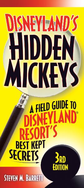 Disneyland's Hidden Mickeys By: Steven Barrett