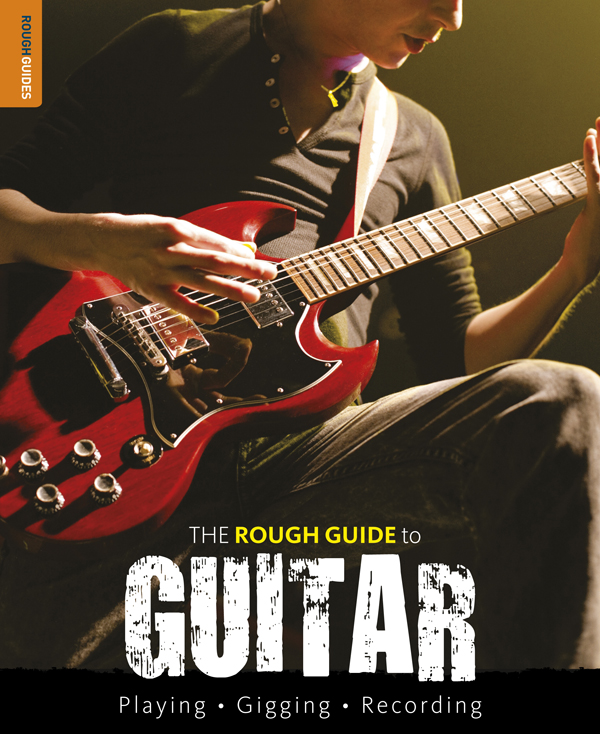 The Rough Guide to Guitar By: Dave Hunter
