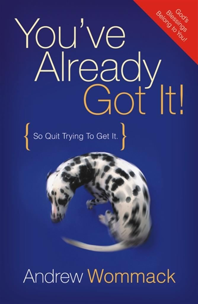 You've Already Got It: So Quit Trying to Get It