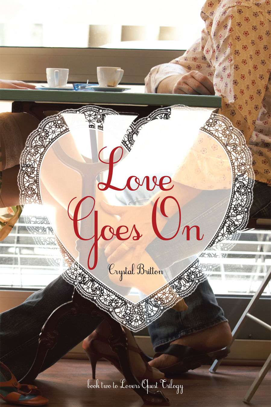 Love Goes On By: Crystal Britton