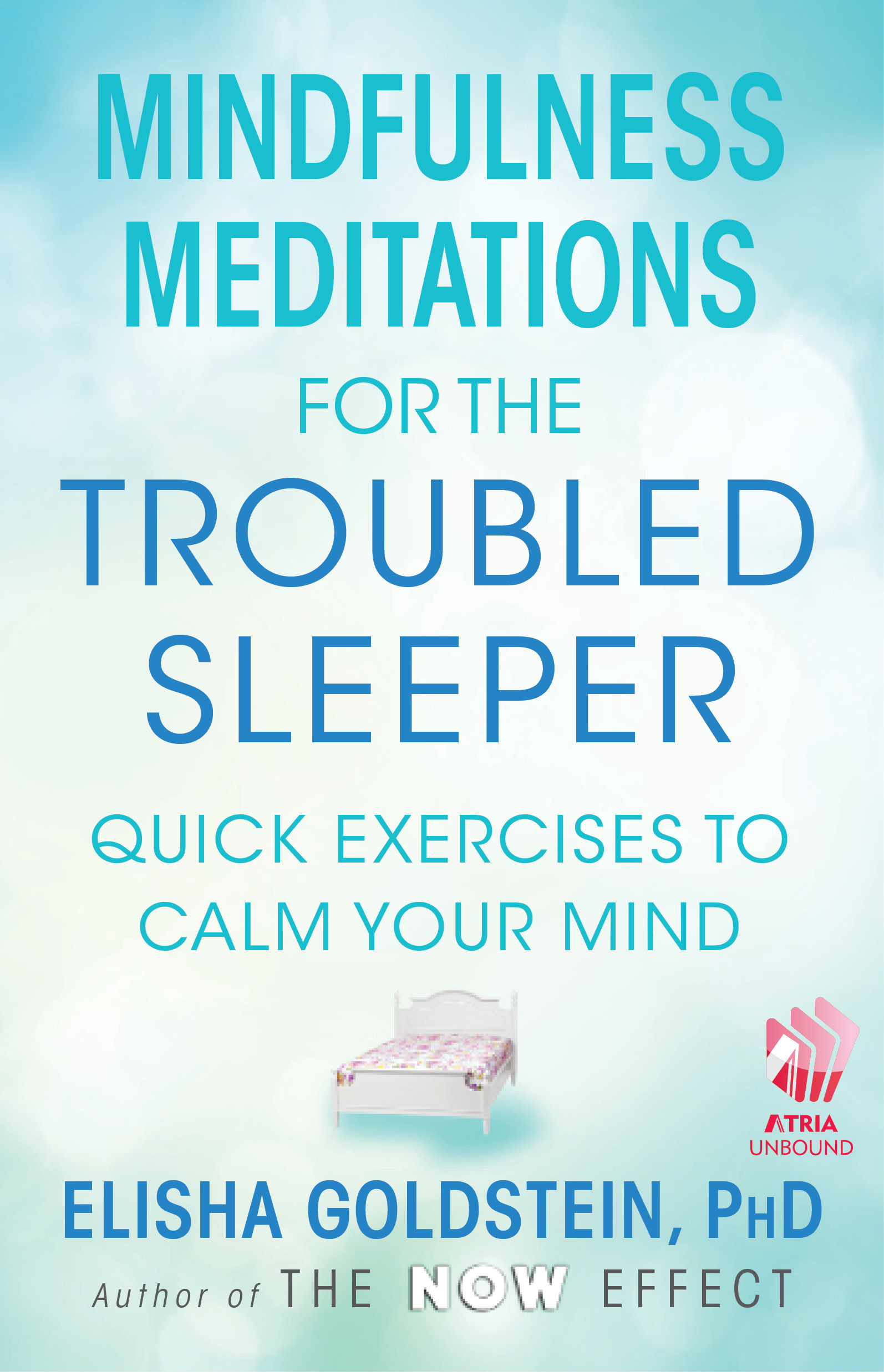 Mindfulness Meditations for the Troubled Sleeper By: Elisha Goldstein