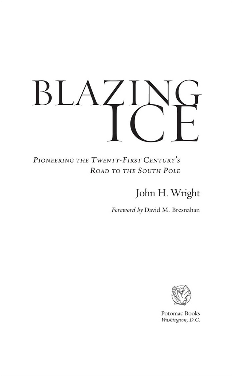 Blazing Ice: Pioneering the Twenty-first CenturyÆs Road to the South Pole