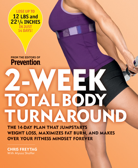 2-Week Total Body Turnaround: The 14-Day Plan That Jumpstarts Weight Loss, Maximizes Fat Burn, and Makes Over Your Fitness Mindset Forever