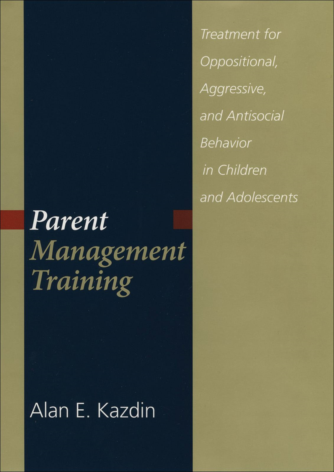 Parent Management Training : Treatment for Oppositional Aggressive and Antisocial Behavior in Children and Adolescents