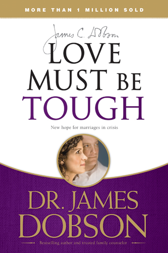 Love Must Be Tough By: James C. Dobson