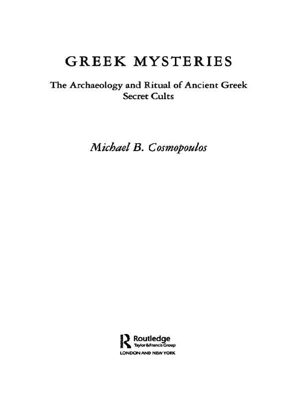 Greek Mysteries The Archaeology of Ancient Greek Secret Cults