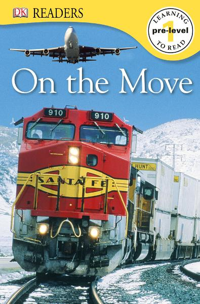 DK Readers: On the Move By: DK Publishing