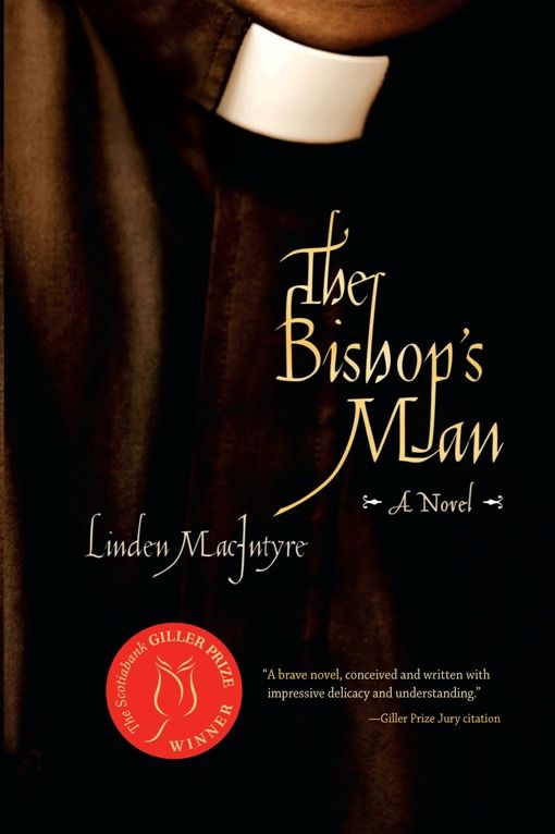 The Bishop's Man: A Novel By: Linden MacIntyre