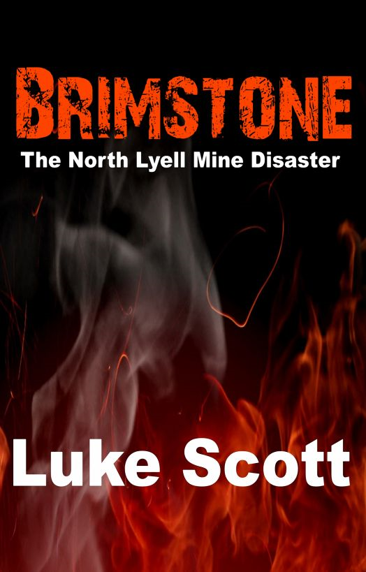 Brimstone: The North Lyell Mine Disaster By: Luke Scott