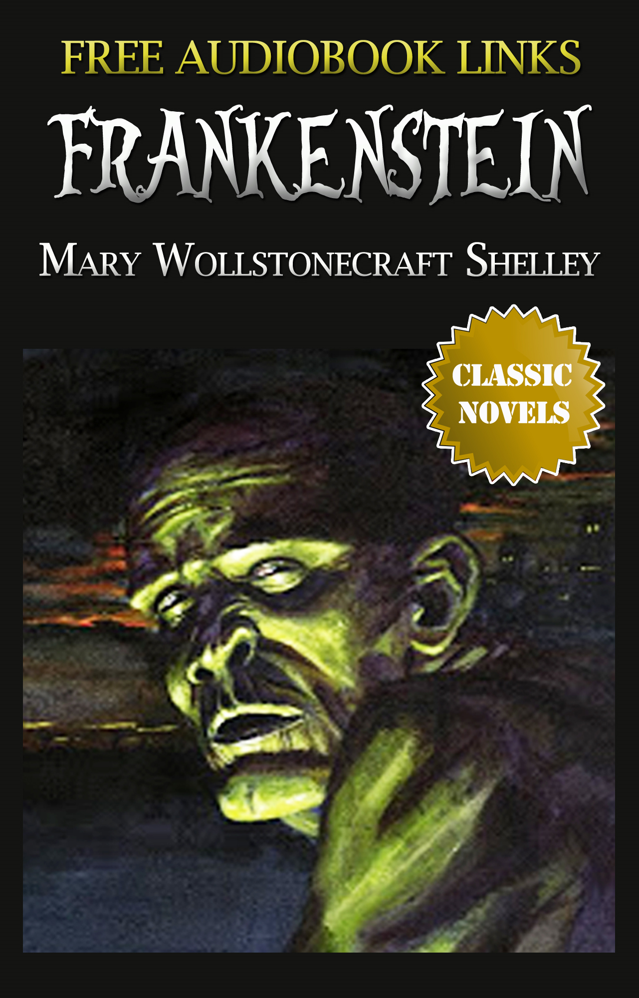 FRANKENSTEIN  Classic Novels: New Illustrated [Free Audiobook Links] By: Mary Wollstonecraft Shelley