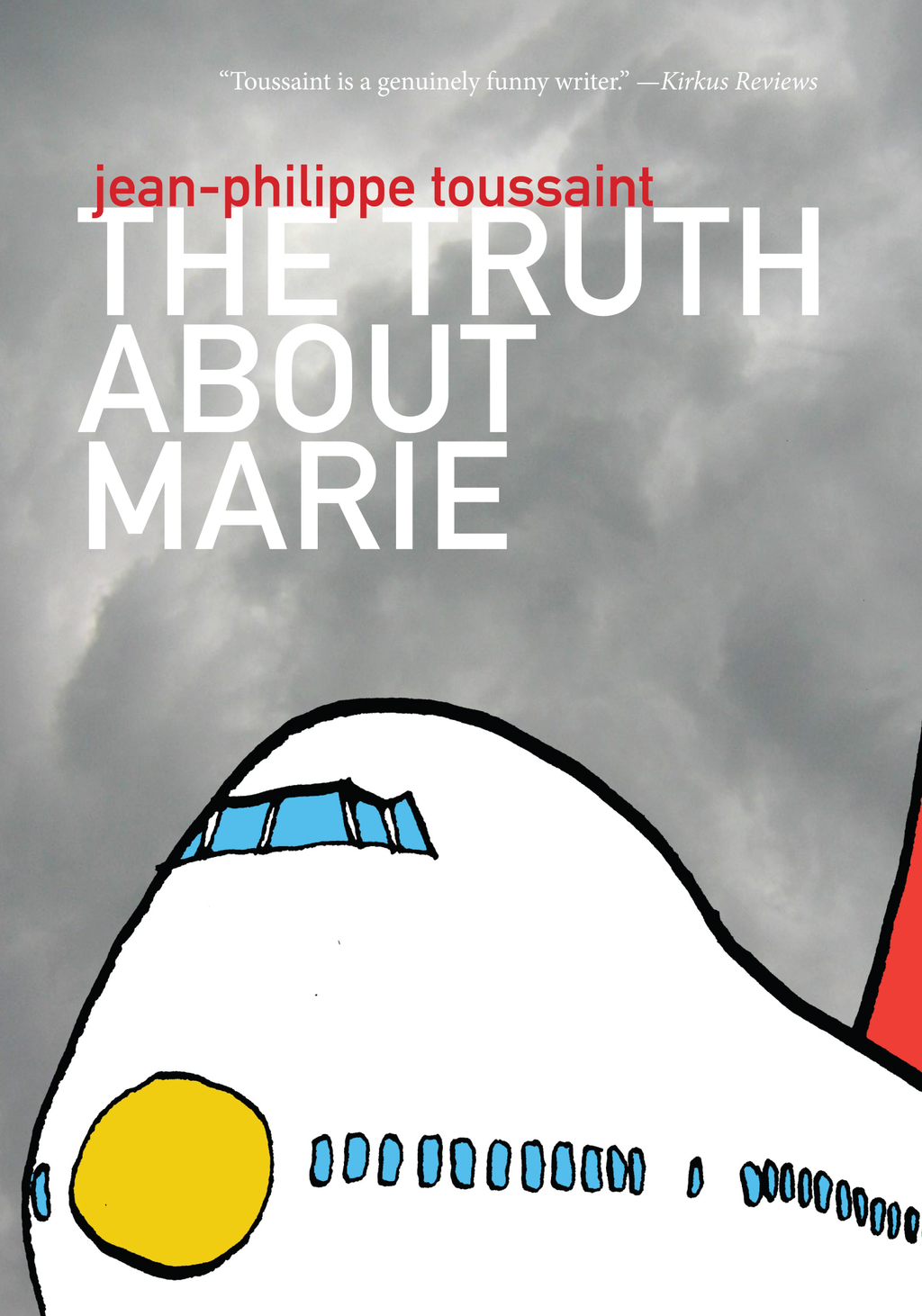 The Truth about Marie (French Literature Series) By: Jean-Philippe Toussaint