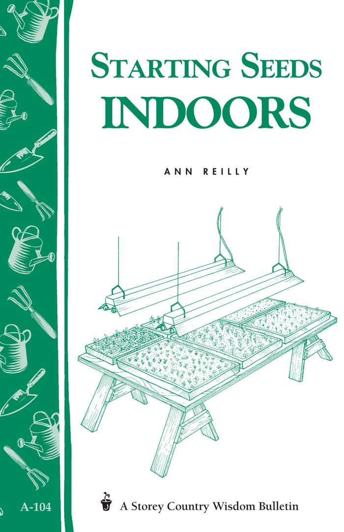 Starting Seeds Indoors By: Ann Reilly
