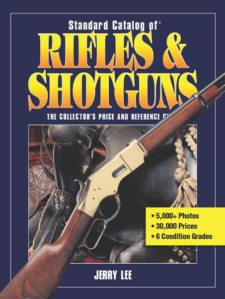 Standard Catalog of Rifles & Shotguns By: Jerry Lee