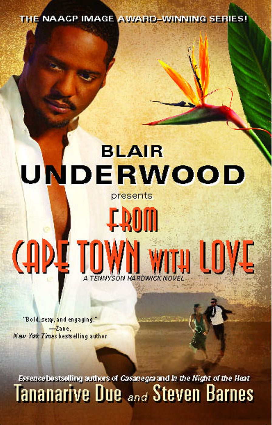 From Cape Town with Love By: Blair Underwood,Steven Barnes,Tananarive Due