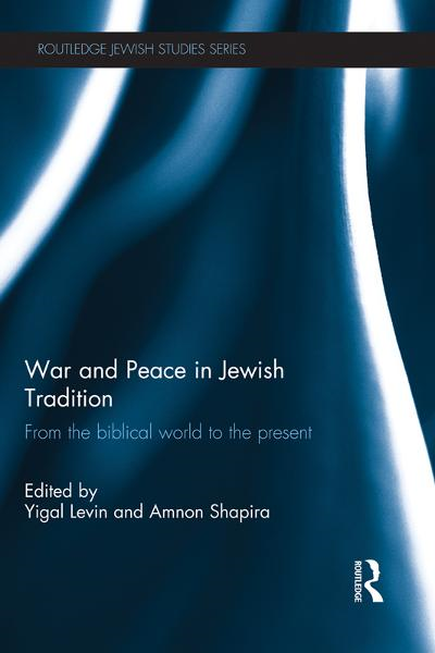 War and Peace in Jewish Tradition By: