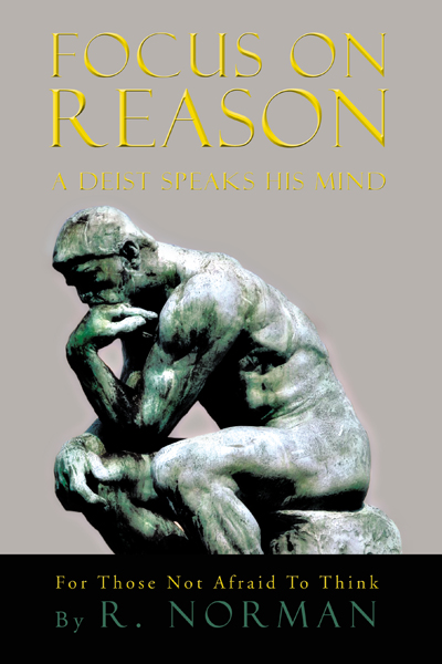 FOCUS ON REASON By: Richard Norman