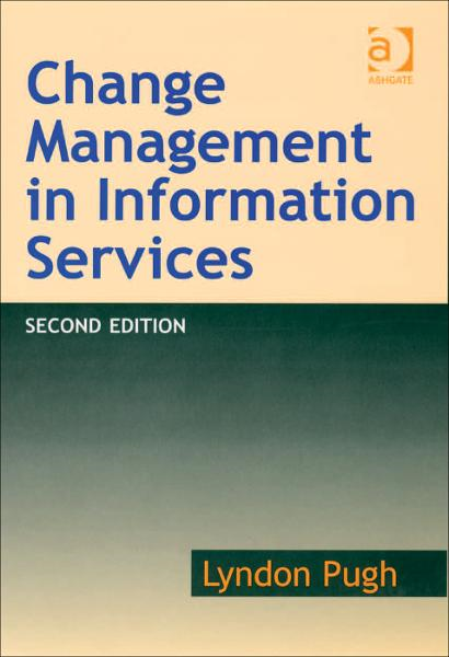 Change Management in Information Services By: Lyndon Pugh