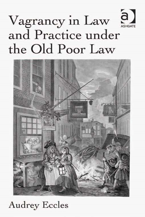 Vagrancy in Law and Practice under the Old Poor Law By: Audrey Eccles