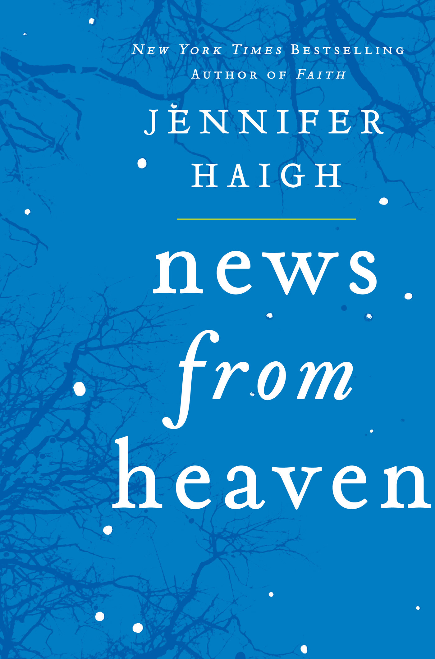 News from Heaven By: Jennifer Haigh