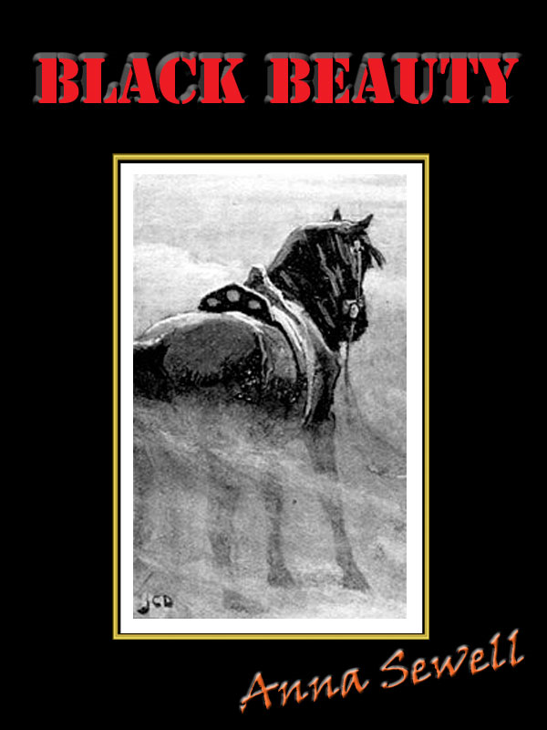 Anna Sewell - Black Beauty Unabridged with Special Commentary [Annotated]
