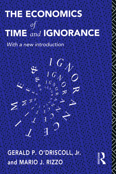 The Economics of Time and Ignorance