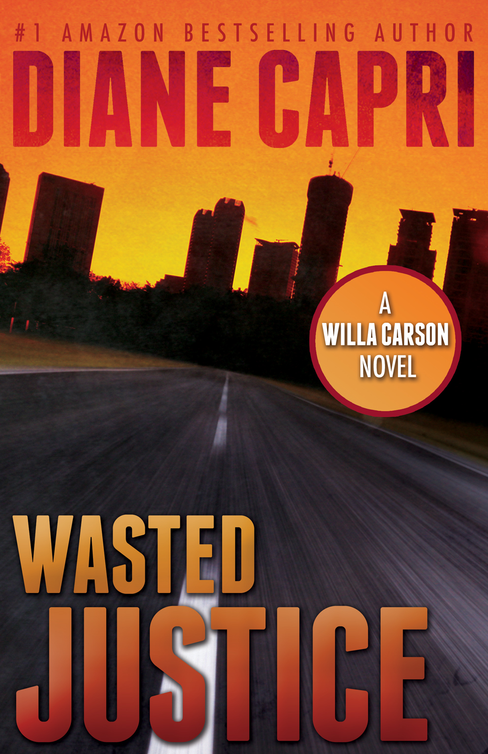 Wasted Justice By: Diane Capri