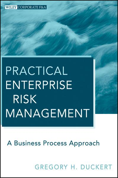 Practical Enterprise Risk Management  By: Gregory H. Duckert