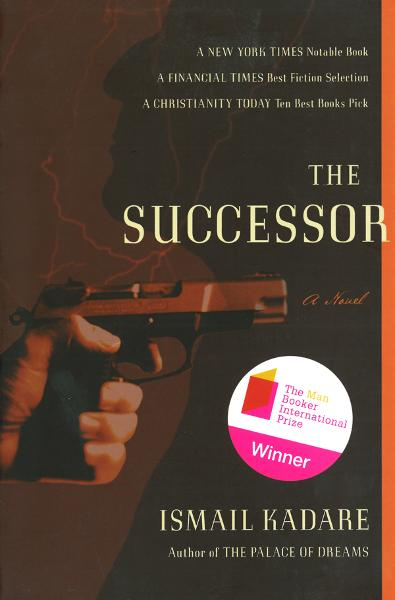 The Successor: A Novel By: Ismail Kadare