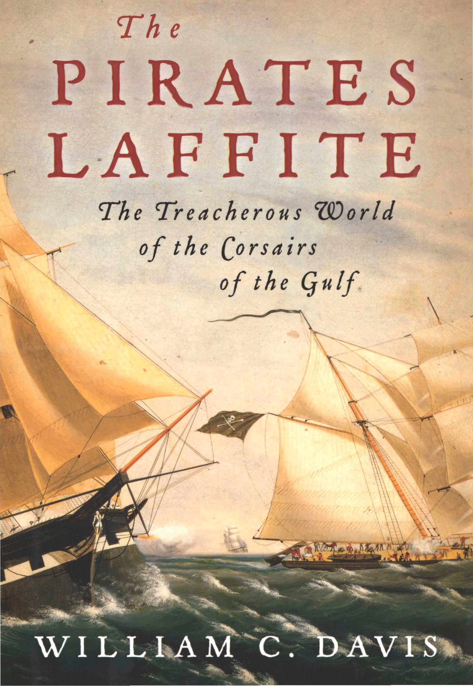 The Pirates Laffite By: William C. Davis