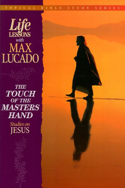 The Touch of the Masters Hand By: Max Lucado
