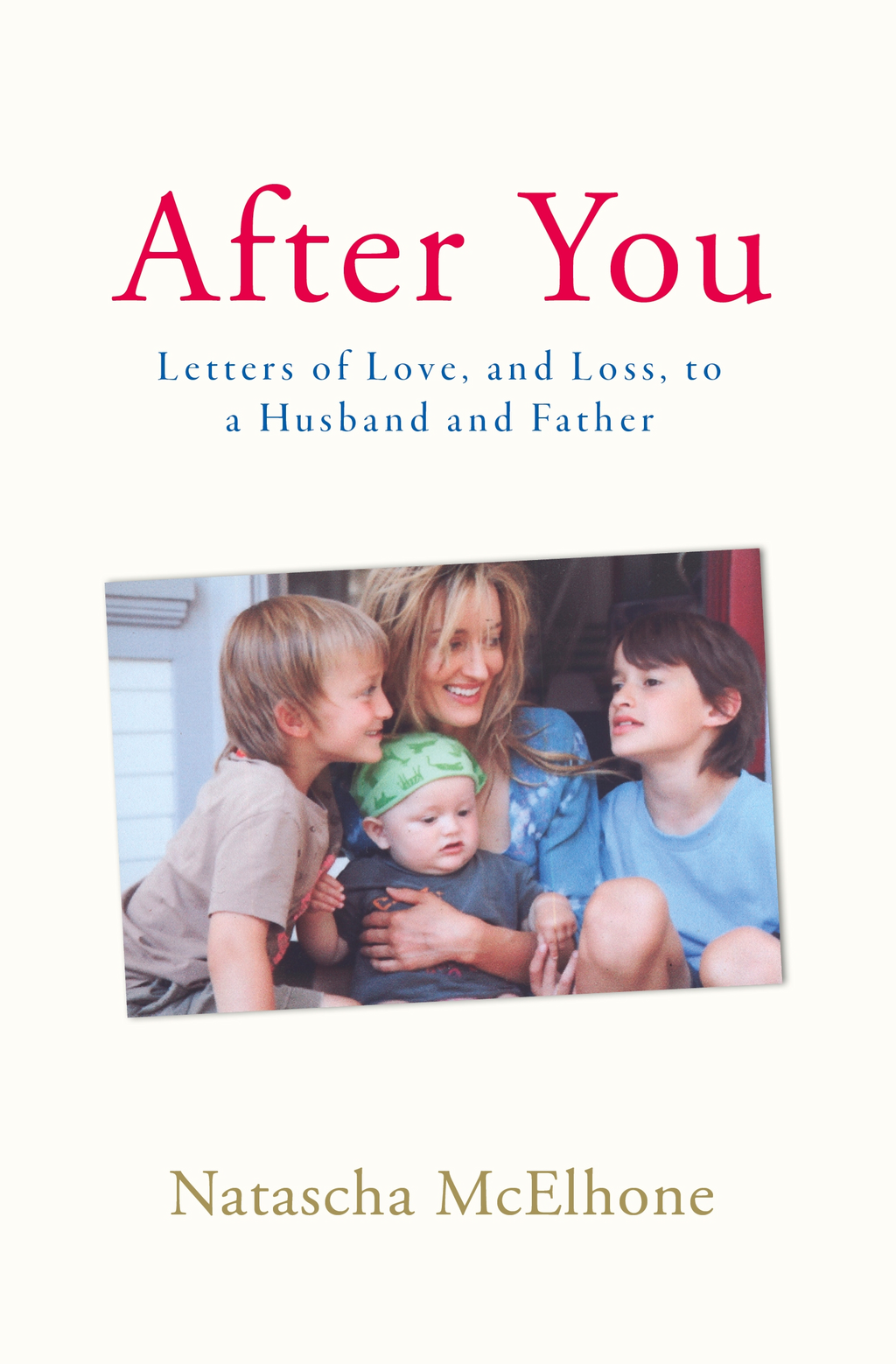 After You Letters of Love,  and Loss,  to a Husband and Father