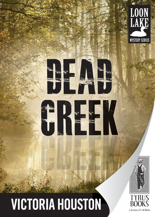 Dead Creek By: Victoria Houston