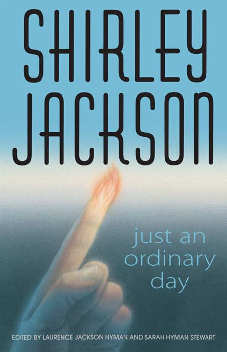 Just an Ordinary Day By: Shirley Jackson