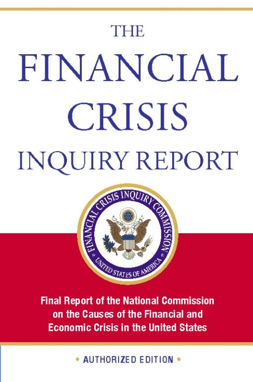 The Financial Crisis Inquiry Report, Authorized Edition By: Financial Crisis Inquiry Commission