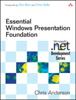 Essential Windows Presentation Foundation (WPF) By: Chris Anderson