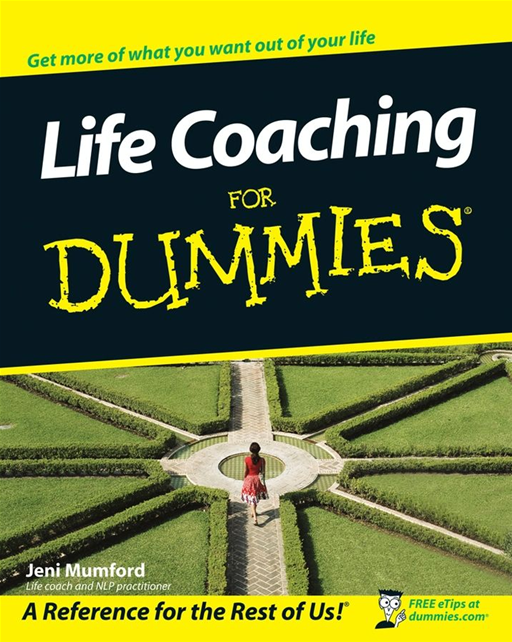 Life Coaching For Dummies By: Jeni Mumford