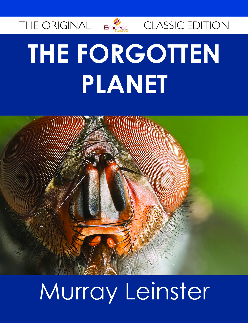 The Forgotten Planet - The Original Classic Edition By: Murray Leinster